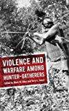 "BOOKS RECEIVED: Allen and Jones, eds., ""Violence and Warfare among Hunter-Gatherers"" (Left Coast Press, 2014)"