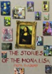 The Stories of the Mona Lisa: An Imag...