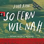 So fern wie nah | John Boyne