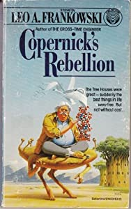 Copernick's Rebellion by Leo A. Frankowski