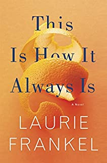 Book Cover: This Is How It Always Is: A Novel