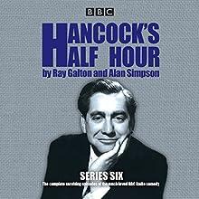 Hancock's Half Hour, Series 6: 14 episodes of the classic BBC Radio comedy series Radio/TV Program by Ray Galton, Alan Simpson Narrated by Sid James, Tony Hancock