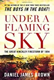 img - for Under a Flaming Sky: The Great Hinckley Firestorm of 1894 book / textbook / text book