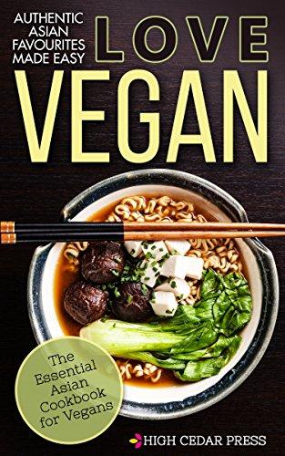 Vegan: The Essential Asian Cookbook for Vegans (vegan, vegan recipes, vegan diet, vegetarian, dairy free, lactose intolerance, vegetarian cookbook 3) by High Cedar Press