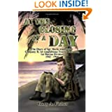 At the Closing of a Day - The Diary of Sgt. Merle Alan Fisher Company B, 1st Amphibious Tractor Battalion, 1st...
