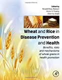 img - for Wheat and Rice in Disease Prevention and Health: Benefits, risks and mechanisms of whole grains in health promotion book / textbook / text book