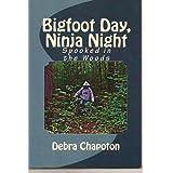 Bigfoot Day, Ninja Night ~ Debra Chapoton