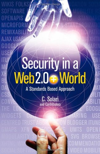 Security in a Web 2.0+ World: A Standards Based Approach