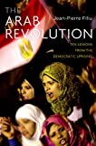 The Arab Revolution: Ten Lessons from the Democratic Uprising (Comparative Politics and International Studies)