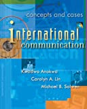 img - for International Communication: Concepts and Cases book / textbook / text book