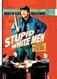 Stupid White Men: And Other Sorry Excuses for the State of the Nation! (0060530901) by Moore, Michael
