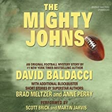 The Mighty Johns and Other Stories Audiobook by David Baldacci, Brad Meltzer, Anne Perry, Lawrence Block, Dennis Lehane Narrated by Martin Jarvis, Scott Brick, Otto Penzler