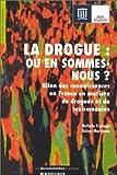 echange, troc Nathalie Frydman - La drogue, où en sommes-nous?: Bilan des connaissances en France en matière de drogues et de toxicomanies