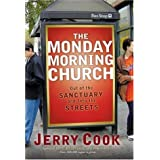 The Monday Morning Church: Out of the Sanctuary and Into the Streets [Hardcover]