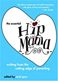 cover of The Essential Hip Mama : Writing from the Cutting Edge of Parenting (Live Girls)