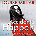 Accidents Happen (       UNABRIDGED) by Louise Millar Narrated by Clare Corbett