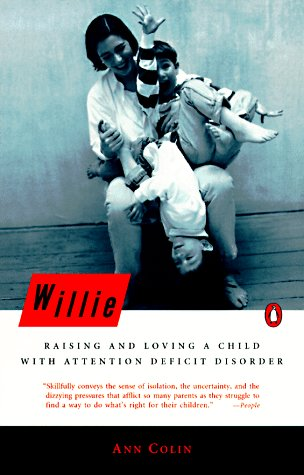 Willie: Raising and Loving a Child with Attention Deficit Disorder, Colin,Ann