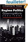 Regime Politics: Governing Atlanta, 1...