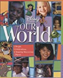 Disney Learning: Our World: People, Celebrations, Amazing Discoveries, Places