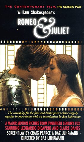 Romeo & Juliet: The Contemporary Film, The Classic Play, William Shakespeare