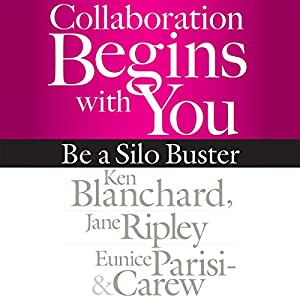 Collaboration Begins with You: Be a Silo Buster Audiobook