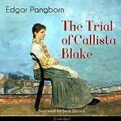 The Trial of Callista Blake | [Edgar Pangborn]