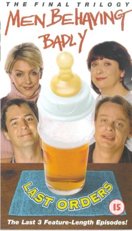 Men Behaving Badly - Last Orders [VHS]