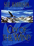 Cry of the Wind (Storyteller Trilogy, Book 2) (0380973715) by Harrison, Sue