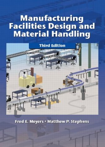 Manufacturing Facilities Design and Material Handling (3rd Edition)