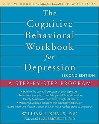 The Cognitive Behavioral Workbook for Depression: A Step-by-Step Program