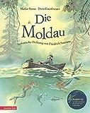 Die Moldau mit CD: Eine Geschichte zur Musik von Friedrich Smetana