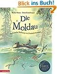 Die Moldau mit CD: Eine Geschichte zu...