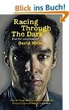 Racing Through the Dark: The Fall and Rise of David Millar (English Edition)