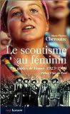 echange, troc Marie-Thérèse Cheroutre - Le Scoutisme au féminin : Les Guides de France, 1923-1998