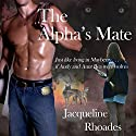 The Alpha's Mate: The Wolvers, Volume 1 (       UNABRIDGED) by Jacqueline Rhoades Narrated by Leah Frederick