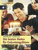 Die besten Reden für Geburtstagsfeiern - Bernd Brucker, Gerald Drews
