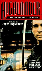 Highlander(TM): The Element of Fire by Jason Henderson