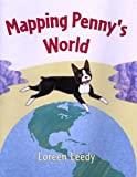 Mapping Penny's World (Turtleback School & Library Binding Edition) (0613974743) by Leedy, Loreen