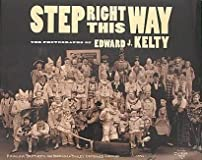 Step Right This Way: The Photographs of Edward J. Kelty