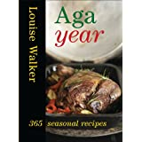 Aga Year: 365 Seasonal Recipesby Louise Walker