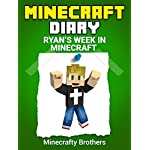 Minecraft: Ryan´s Week in Minecraft – Unofficial Minecraft Book (Minecraft herobrine mods, Minecraftraft Diaries for Kids)