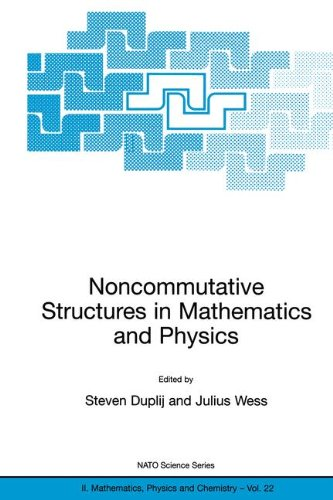 Noncommutative Structures in Mathematics and Physics (NATO Science Series II: Mathematics, Physics and Chemistry, Volume