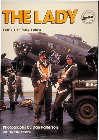 The Lady: Boeing B-17 Flying Fortress (Living history: World War II)