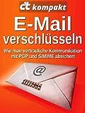c't kompakt: E-Mail verschl�sseln: Wie man vertrauliche Kommunikation mit PGP und S/MIME absichert
