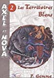Axel et Nova, Tome 2 : Les territoires bleus