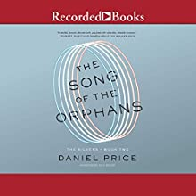 The Song of the Orphans: The Silvers, Book 2 Audiobook by Daniel Price Narrated by Rich Orlow