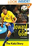 Toward the Goal, Revised Edition: The...