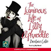 The Luminous Life of Lilly Aphodite | [Beatrice Colin]