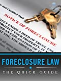Foreclosure Law: The Quick Guide
