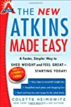 The New Atkins Made Easy A Faster Simpler Way to Shed Weight